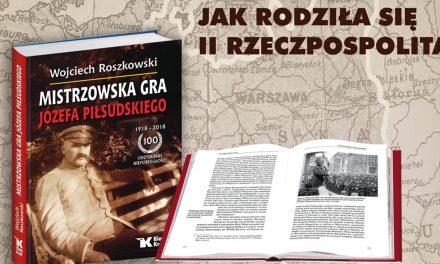 """""""Mistrzowska Gra Józefa Piłsudskiego"""". Polecamy"""
